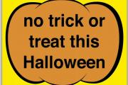 Don't fancy being visited by treat or treaters... Download a poster here